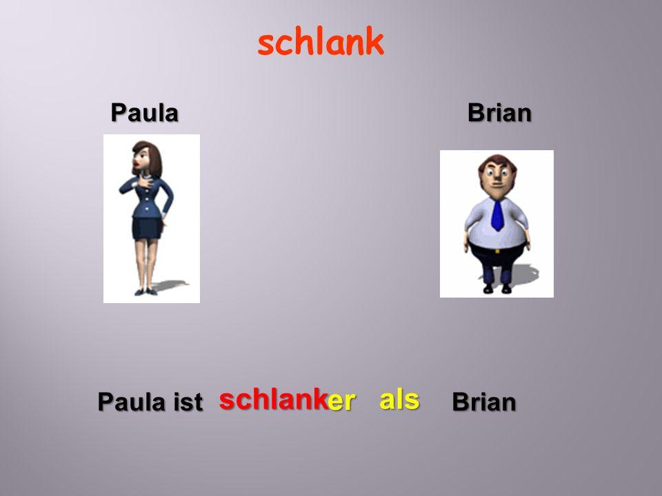 schlank Paula ist schlank er Brian als PaulaBrian