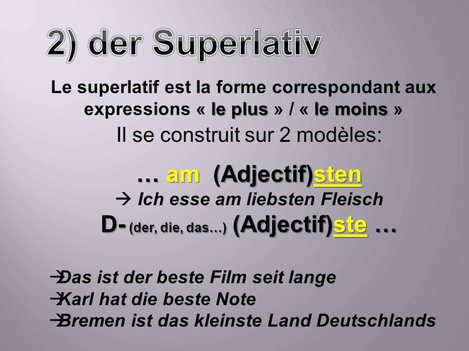 le plusle moins Le superlatif est la forme correspondant aux expressions « le plus » / « le moins » Il se construit sur 2 modèles: … am (Adjectif)sten