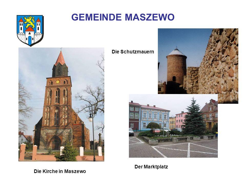 GEMEINDE MASZEWO Die Kirche in Maszewo Der Marktplatz Die Schutzmauern