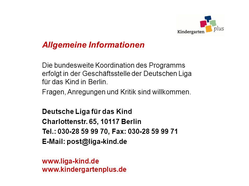 Allgemeine Informationen Die bundesweite Koordination des Programms erfolgt in der Geschäftsstelle der Deutschen Liga für das Kind in Berlin. Fragen,