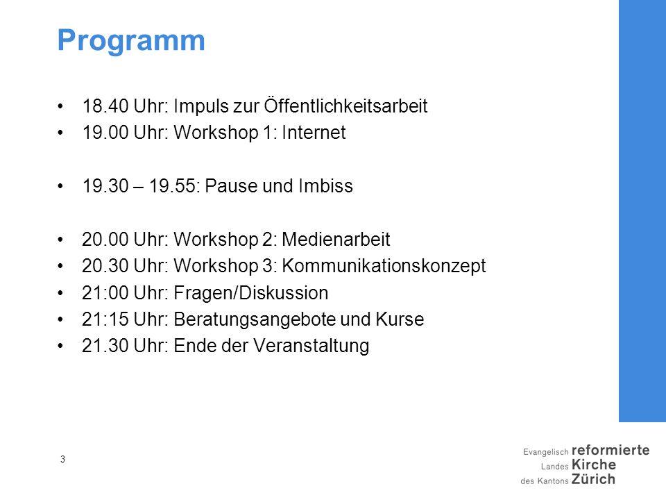 3 Programm 18.40 Uhr: Impuls zur Öffentlichkeitsarbeit 19.00 Uhr: Workshop 1: Internet 19.30 – 19.55: Pause und Imbiss 20.00 Uhr: Workshop 2: Medienar
