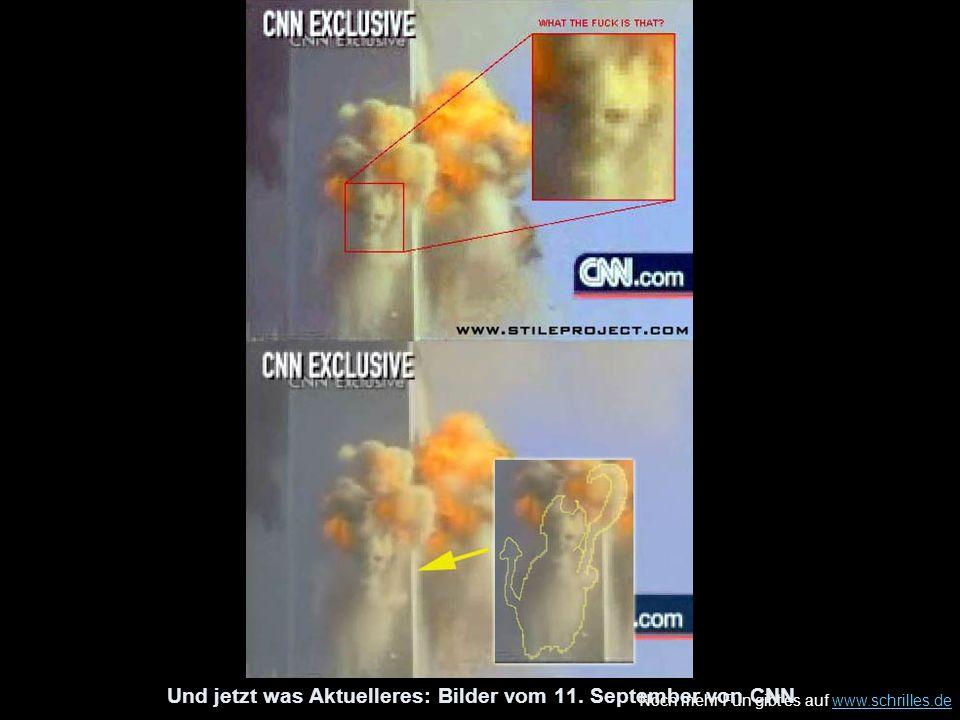 Noch mehr Fun gibt es auf www.schrilles.dewww.schrilles.de Und jetzt was Aktuelleres: Bilder vom 11. September von CNN
