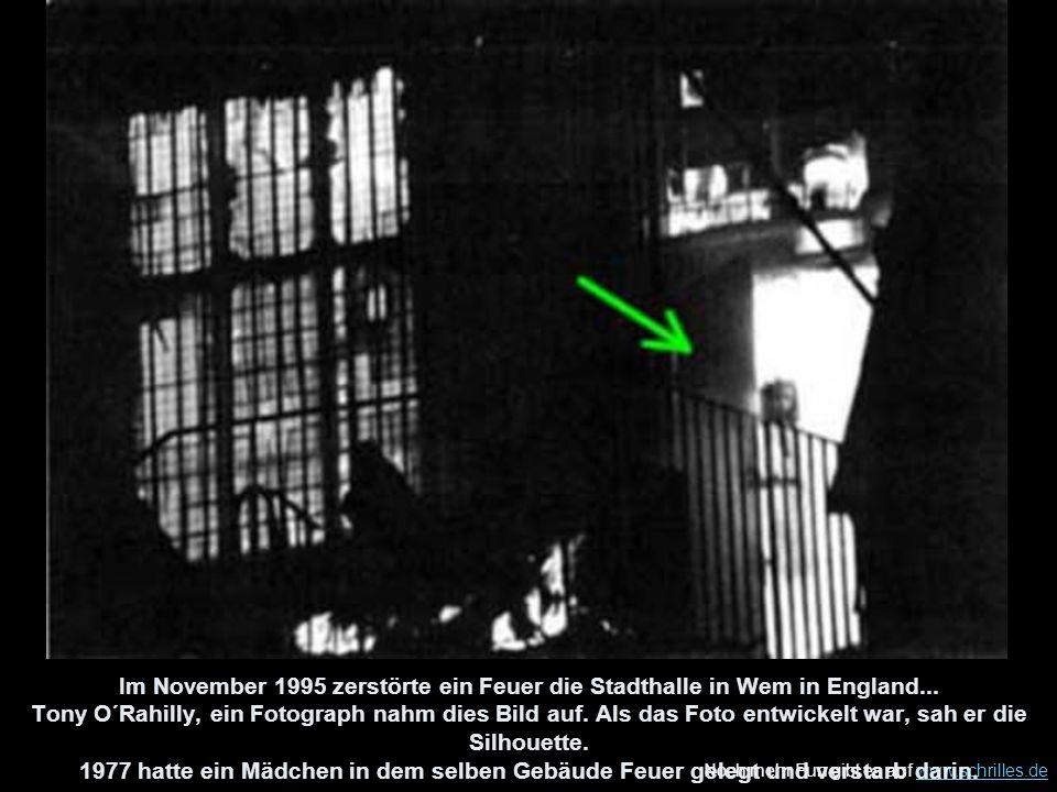 Noch mehr Fun gibt es auf www.schrilles.dewww.schrilles.de Im November 1995 zerstörte ein Feuer die Stadthalle in Wem in England... Tony O´Rahilly, ei