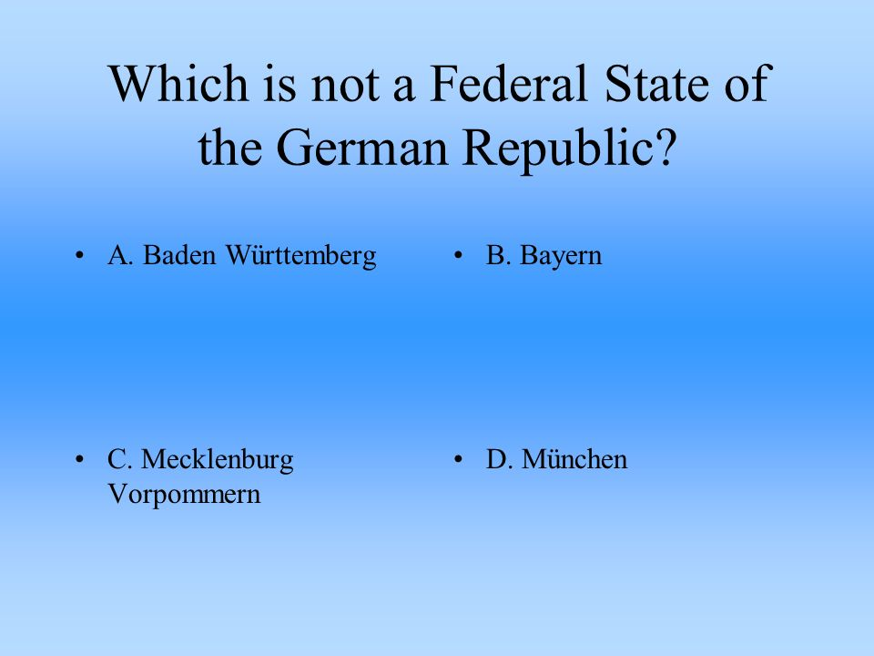 What is the second chamber of the German government called? A. OberhausB. Senat C. Bundesrat D. Landtag