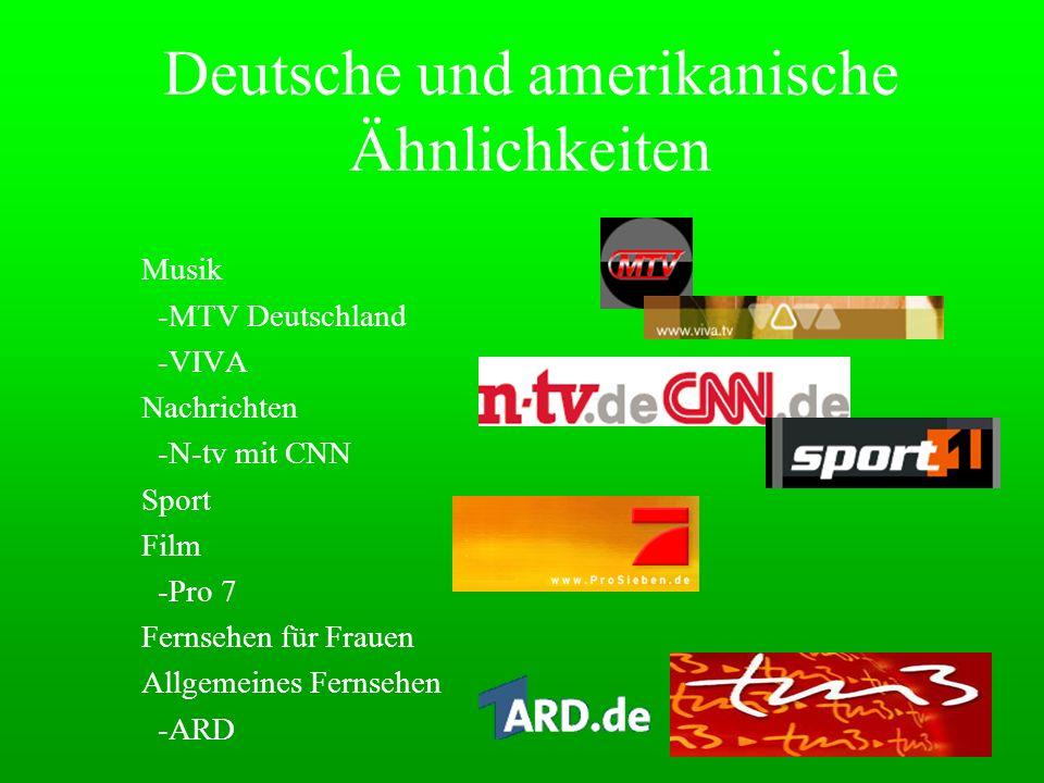 Deutsche und amerikanische Ähnlichkeiten Musik -MTV Deutschland -VIVA Nachrichten -N-tv mit CNN Sport Film -Pro 7 Fernsehen für Frauen Allgemeines Fer