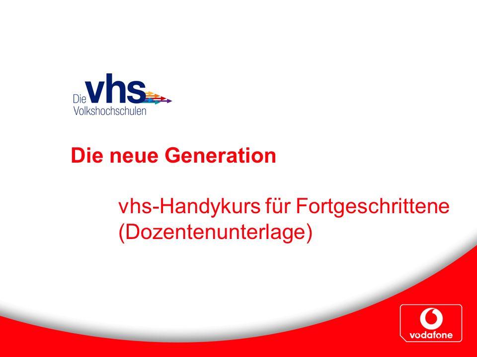 Die neue Generation vhs-Handykurs für Fortgeschrittene (Dozentenunterlage)