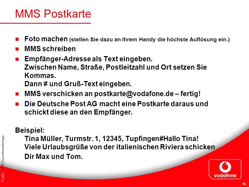 F1204 VHS Dozentenunterlage 16 MMS Postkarte Foto machen (stellen Sie dazu an Ihrem Handy die höchste Auflösung ein.) MMS schreiben Empfänger-Adresse
