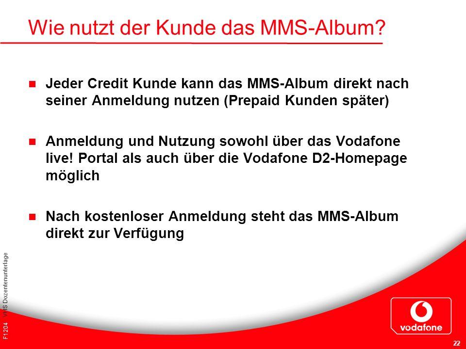 F1204 VHS Dozentenunterlage 22 Wie nutzt der Kunde das MMS-Album? Jeder Credit Kunde kann das MMS-Album direkt nach seiner Anmeldung nutzen (Prepaid K