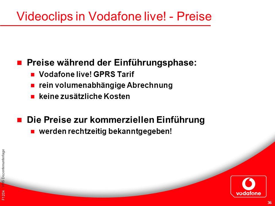 F1204 VHS Dozentenunterlage 36 Videoclips in Vodafone live! - Preise Preise während der Einführungsphase: Vodafone live! GPRS Tarif rein volumenabhäng