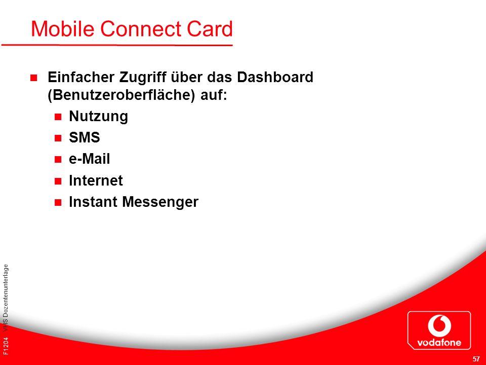 F1204 VHS Dozentenunterlage 57 Mobile Connect Card Einfacher Zugriff über das Dashboard (Benutzeroberfläche) auf: Nutzung SMS e-Mail Internet Instant