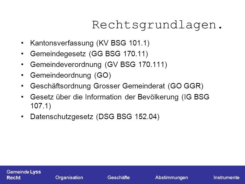 Kantonsverfassung (KV BSG 101.1) Gemeindegesetz (GG BSG 170.11) Gemeindeverordnung (GV BSG 170.111) Gemeindeordnung (GO) Geschäftsordnung Grosser Geme