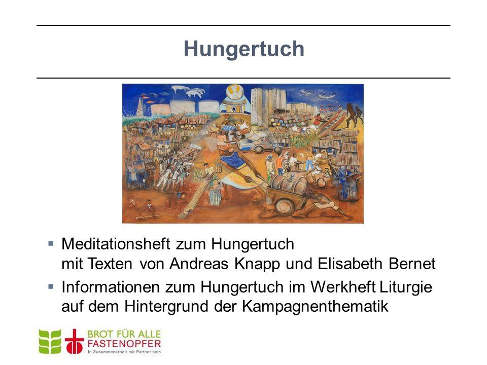 Meditationsheft zum Hungertuch mit Texten von Andreas Knapp und Elisabeth Bernet Informationen zum Hungertuch im Werkheft Liturgie auf dem Hintergrund