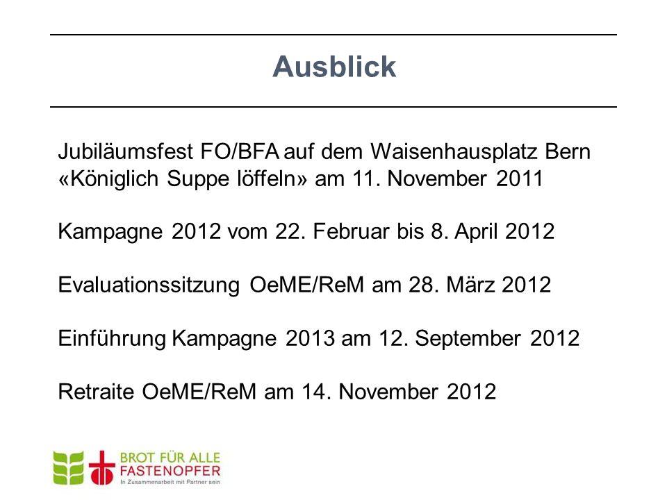 Ausblick Jubiläumsfest FO/BFA auf dem Waisenhausplatz Bern «Königlich Suppe löffeln» am 11. November 2011 Kampagne 2012 vom 22. Februar bis 8. April 2