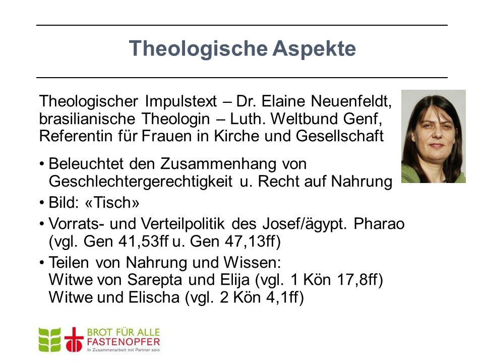 Theologische Aspekte Theologischer Impulstext – Dr. Elaine Neuenfeldt, brasilianische Theologin – Luth. Weltbund Genf, Referentin für Frauen in Kirche