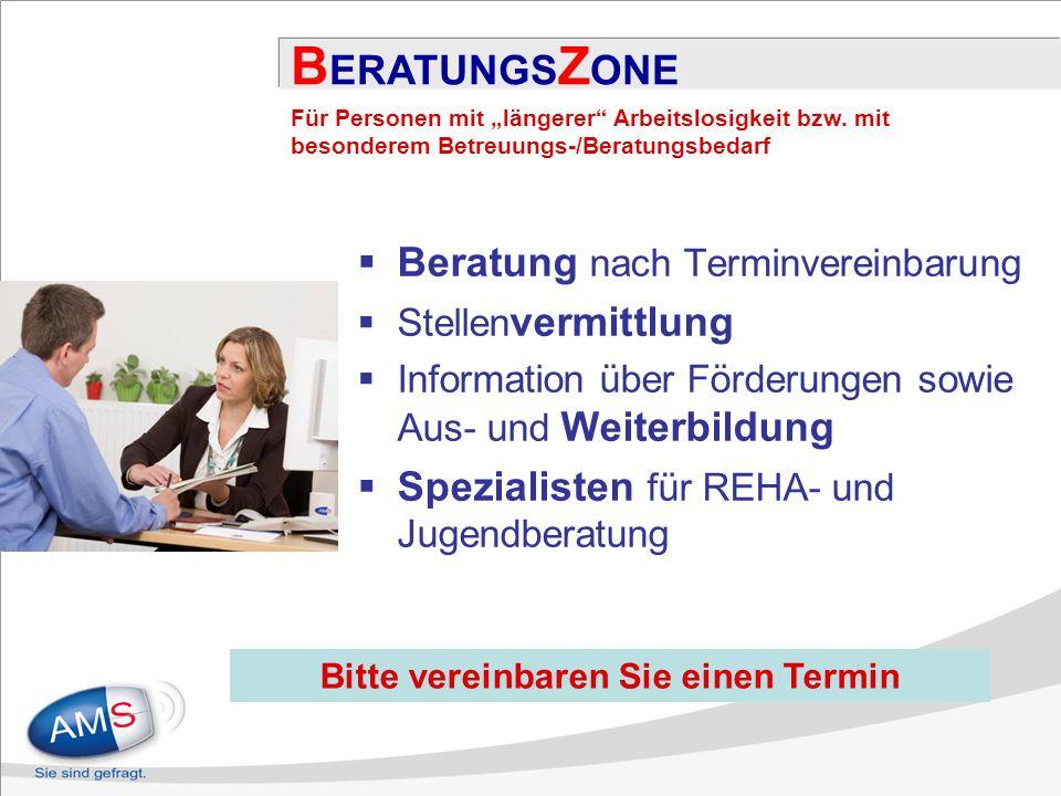 Beratung nach Terminvereinbarung Stellen vermittlung Information über Förderungen sowie Aus- und Weiterbildung Spezialisten für REHA- und Jugendberatu