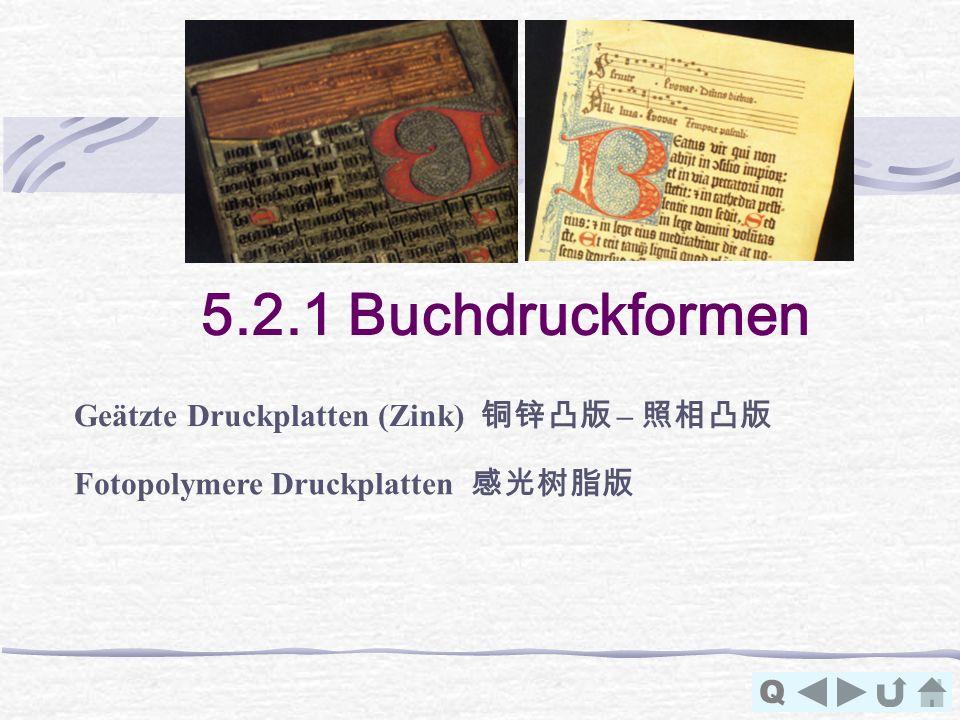 5.2.1 Buchdruckformen Q Geätzte Druckplatten (Zink) – Fotopolymere Druckplatten
