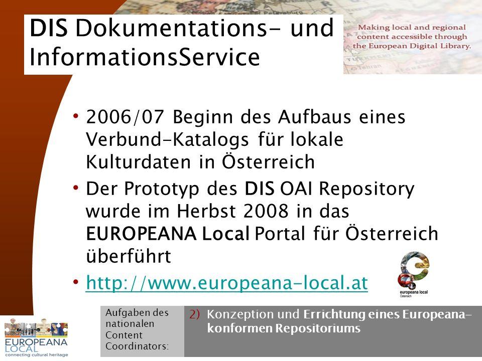 November 2008 G. Koch 10 DIS Dokumentations- und InformationsService 2006/07 Beginn des Aufbaus eines Verbund-Katalogs für lokale Kulturdaten in Öster