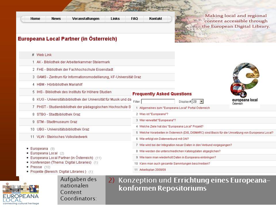 November 2008 G. Koch 12 2)Konzeption und Errichtung eines Europeana- konformen Repositoriums Aufgaben des nationalen Content Coordinators:
