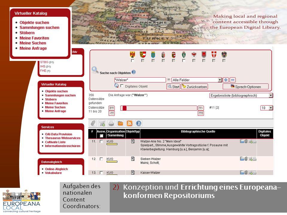 November 2008 G. Koch 13 2)Konzeption und Errichtung eines Europeana- konformen Repositoriums Aufgaben des nationalen Content Coordinators: