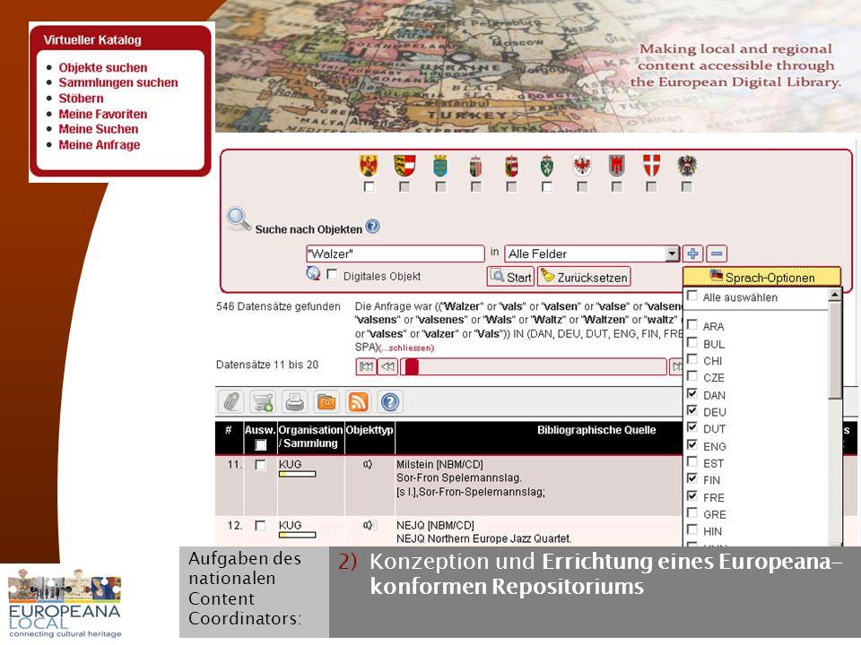 November 2008 G. Koch 14 2)Konzeption und Errichtung eines Europeana- konformen Repositoriums Aufgaben des nationalen Content Coordinators: