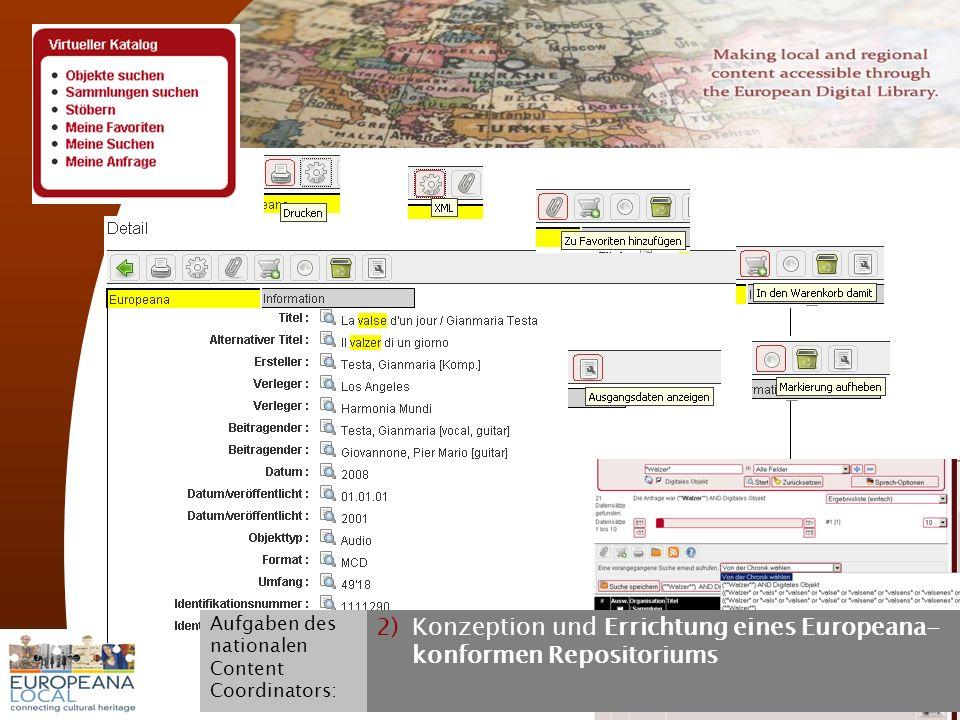 November 2008 G. Koch 15 2)Konzeption und Errichtung eines Europeana- konformen Repositoriums Aufgaben des nationalen Content Coordinators: