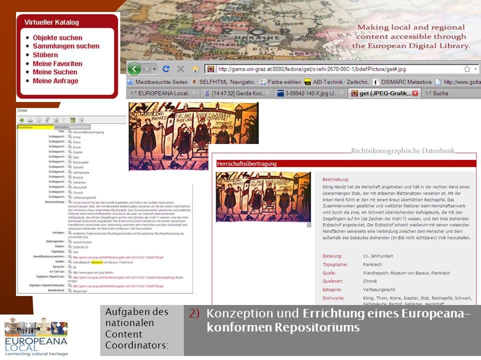 November 2008 G. Koch 16 2)Konzeption und Errichtung eines Europeana- konformen Repositoriums Aufgaben des nationalen Content Coordinators: