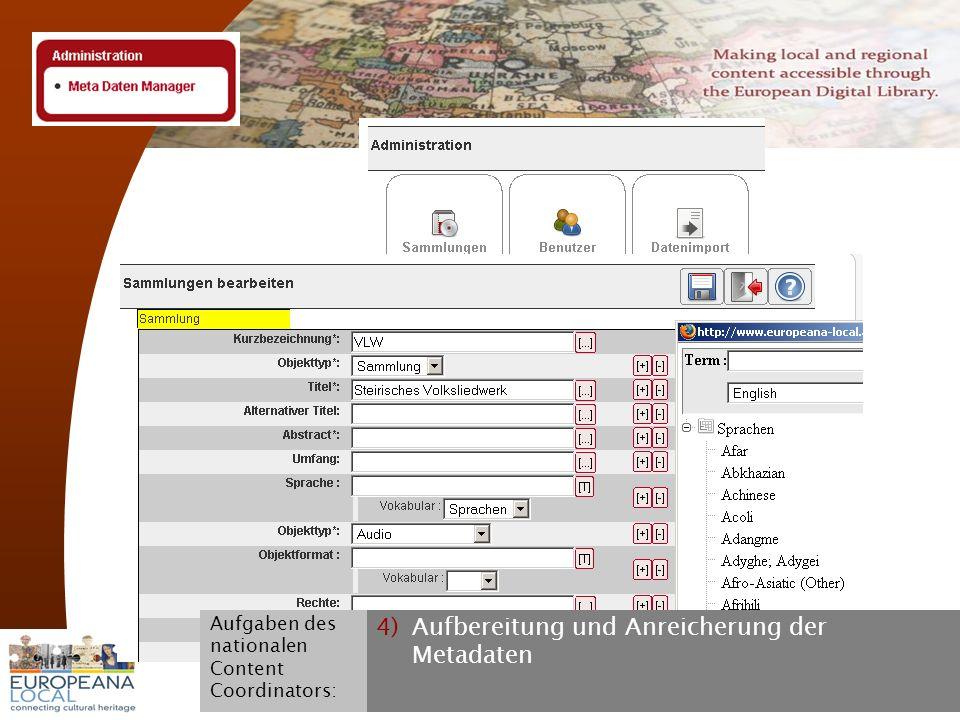 November 2008 G. Koch 19 4)Aufbereitung und Anreicherung der Metadaten Aufgaben des nationalen Content Coordinators: