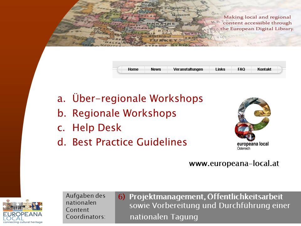 November 2008 G. Koch 23 a.Über-regionale Workshops b.Regionale Workshops c.Help Desk d.Best Practice Guidelines www.europeana-local.at 6)Projektmanag