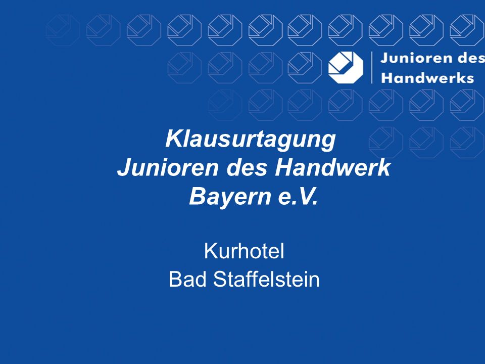 Klausurtagung Junioren des Handwerk Bayern e.V. Kurhotel Bad Staffelstein