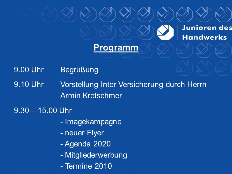 Programm 9.00 UhrBegrüßung 9.10 Uhr Vorstellung Inter Versicherung durch Herrn Armin Kretschmer 9.30 – 15.00 Uhr - Imagekampagne - neuer Flyer - Agend