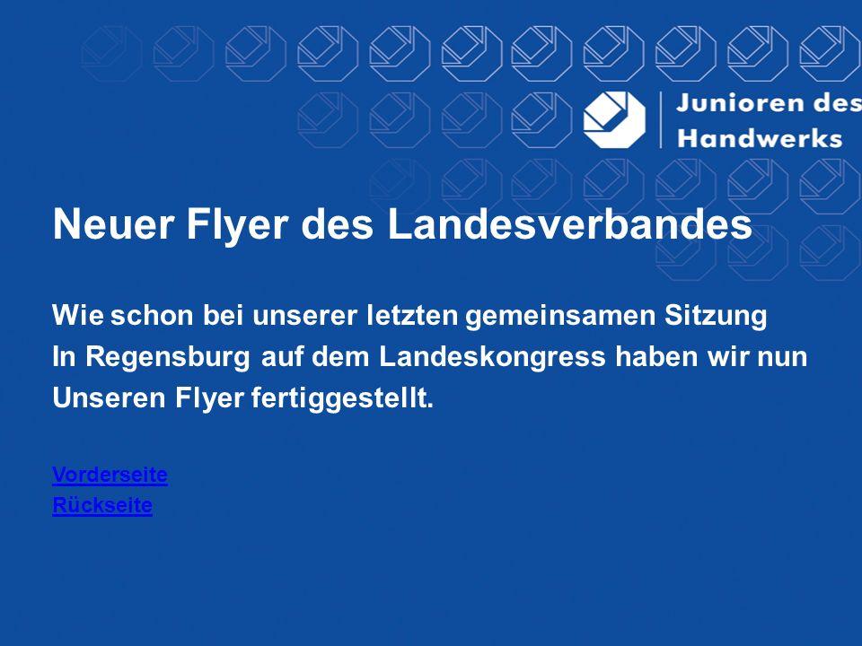 Neuer Flyer des Landesverbandes Wie schon bei unserer letzten gemeinsamen Sitzung In Regensburg auf dem Landeskongress haben wir nun Unseren Flyer fer
