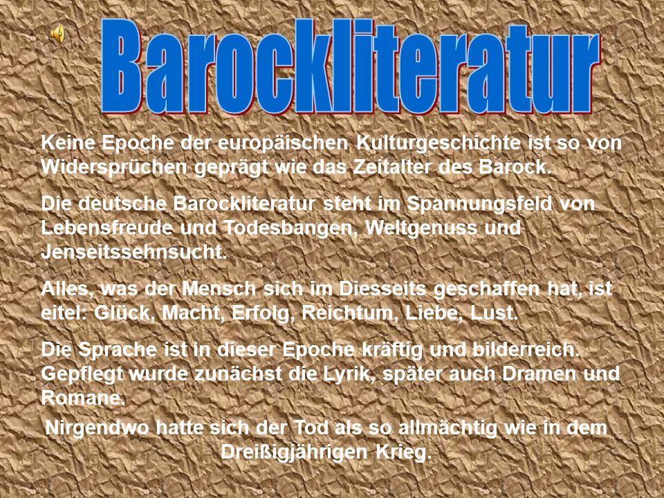 Keine Epoche der europäischen Kulturgeschichte ist so von Widersprüchen geprägt wie das Zeitalter des Barock. Die deutsche Barockliteratur steht im Sp