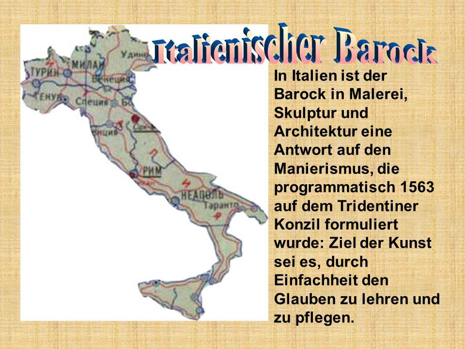In Italien ist der Barock in Malerei, Skulptur und Architektur eine Antwort auf den Manierismus, die programmatisch 1563 auf dem Tridentiner Konzil fo
