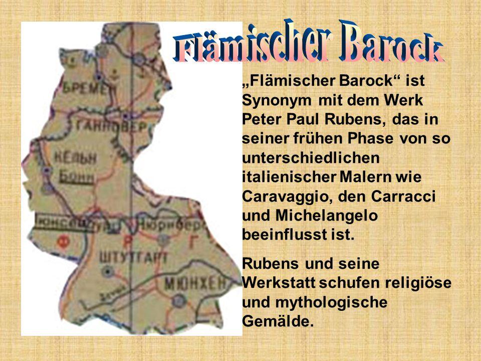 Flämischer Barock ist Synonym mit dem Werk Peter Paul Rubens, das in seiner frühen Phase von so unterschiedlichen italienischer Malern wie Caravaggio,