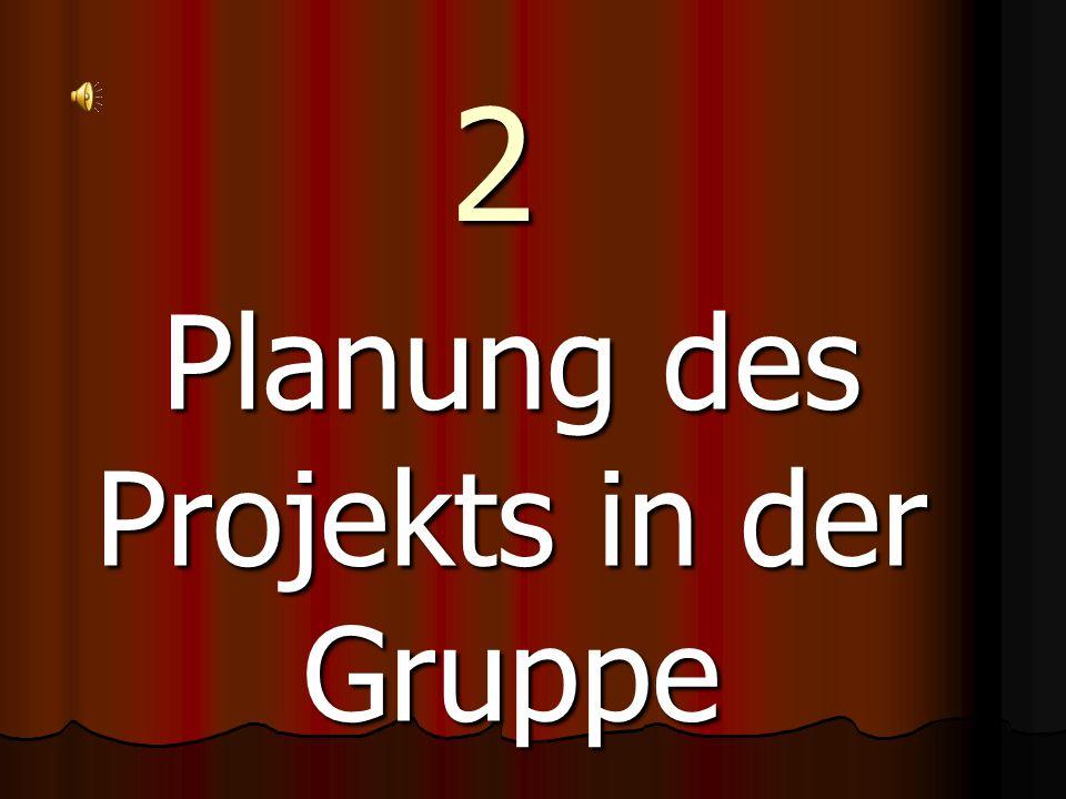 2 Planung des Projekts in der Gruppe