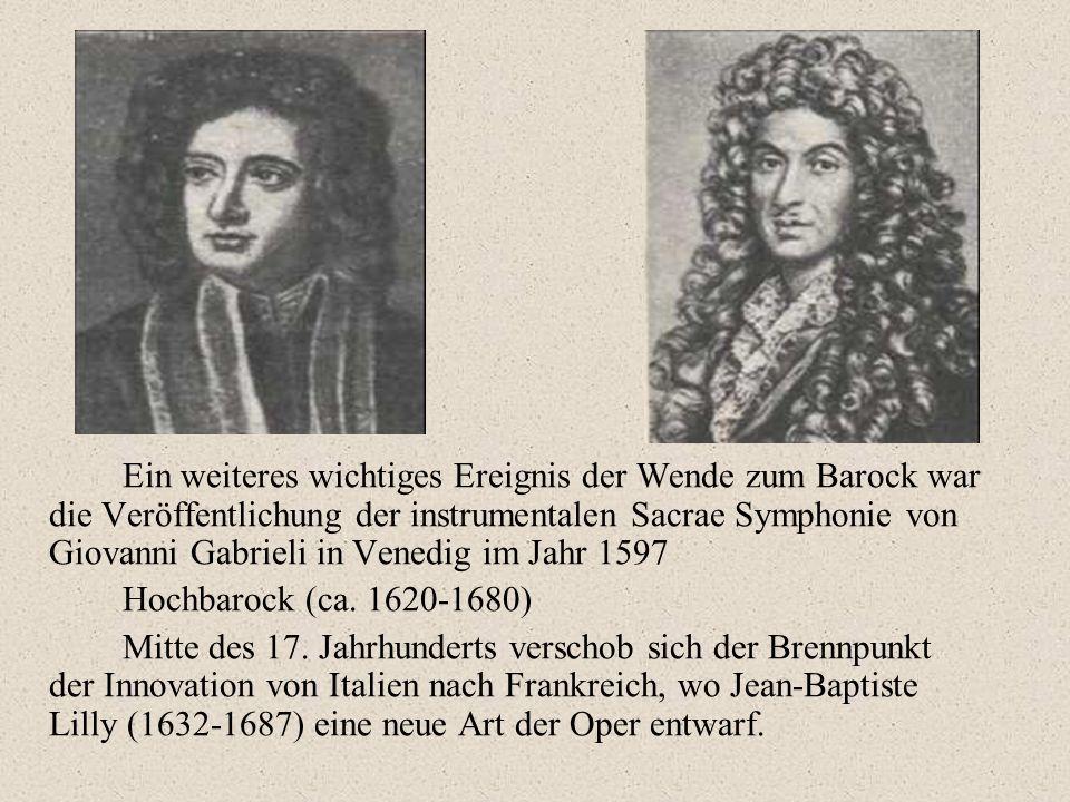 Ein weiteres wichtiges Ereignis der Wende zum Barock war die Veröffentlichung der instrumentalen Sacrae Symphonie von Giovanni Gabrieli in Venedig im