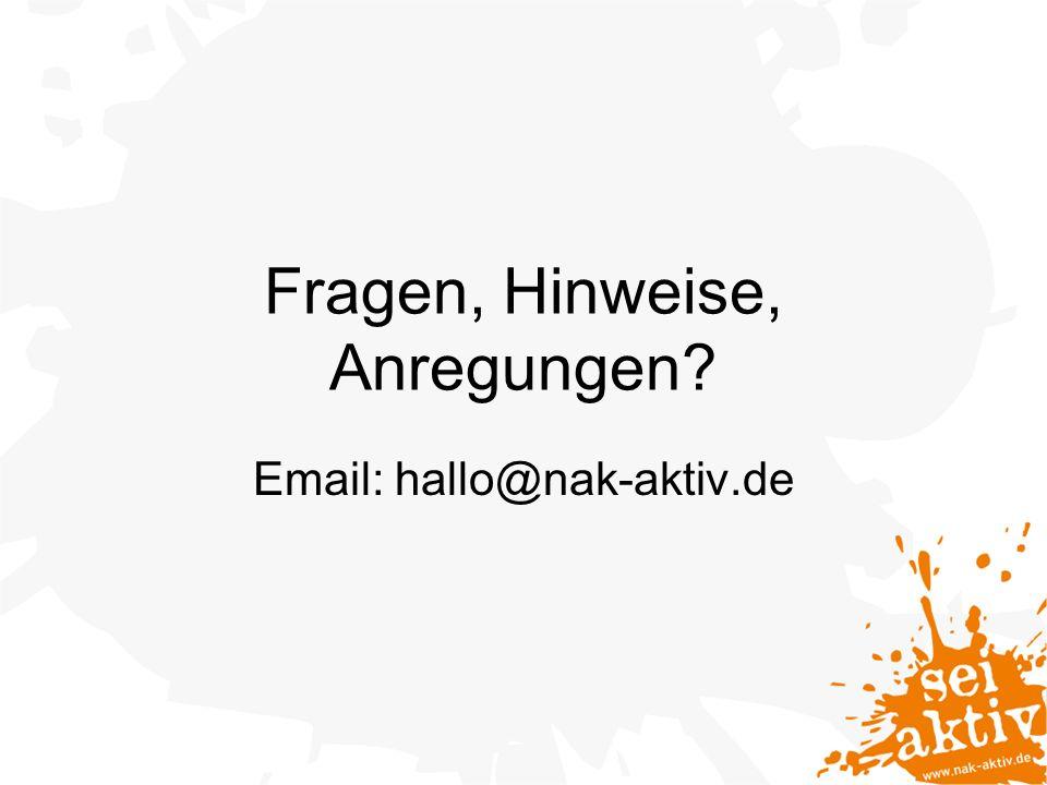 Fragen, Hinweise, Anregungen? Email: hallo@nak-aktiv.de