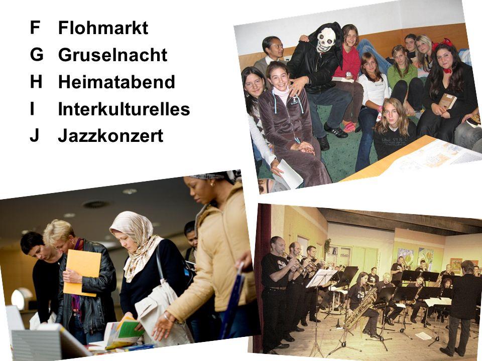 FGHIJFGHIJ Flohmarkt Gruselnacht Heimatabend Interkulturelles Jazzkonzert