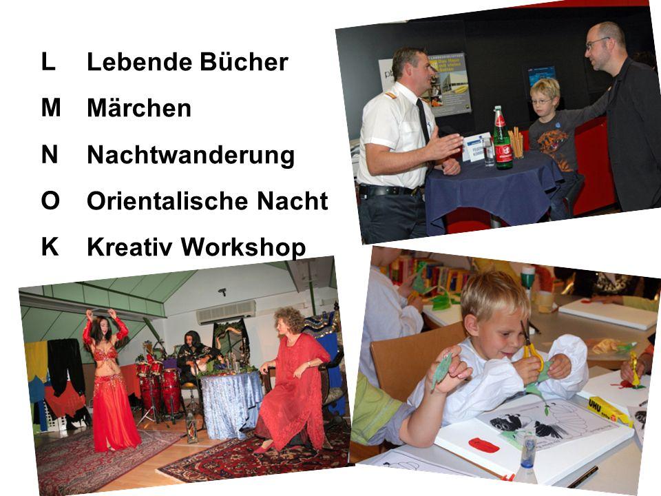 LMNOKLMNOK Lebende Bücher Märchen Nachtwanderung Orientalische Nacht Kreativ Workshop