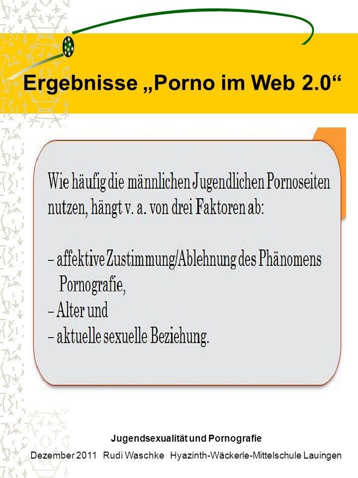 Ergebnisse Porno im Web 2.0 Jugendsexualität und Pornografie Dezember 2011 Rudi Waschke Hyazinth-Wäckerle-Mittelschule Lauingen Interviews Stefan, Mik