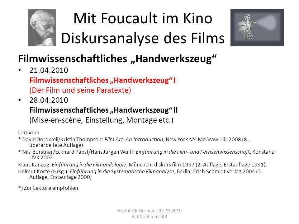 Filmwissenschaftliches Handwerkszeug 21.04.2010 Filmwissenschaftliches Handwerkszeug I (Der Film und seine Paratexte) 28.04.2010 Filmwissenschaftliche