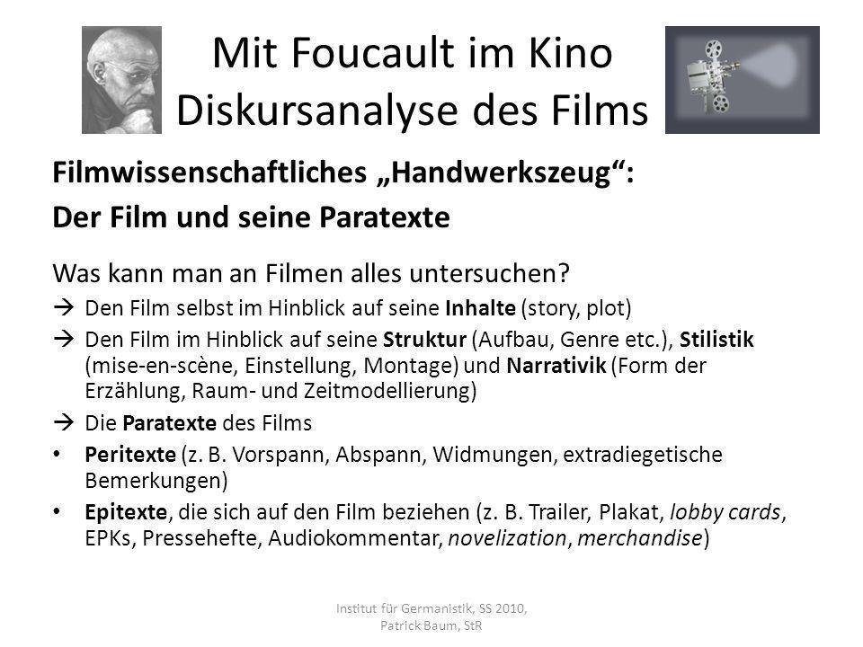 Filmwissenschaftliches Handwerkszeug: Der Film und seine Paratexte Was kann man an Filmen alles untersuchen? Den Film selbst im Hinblick auf seine Inh