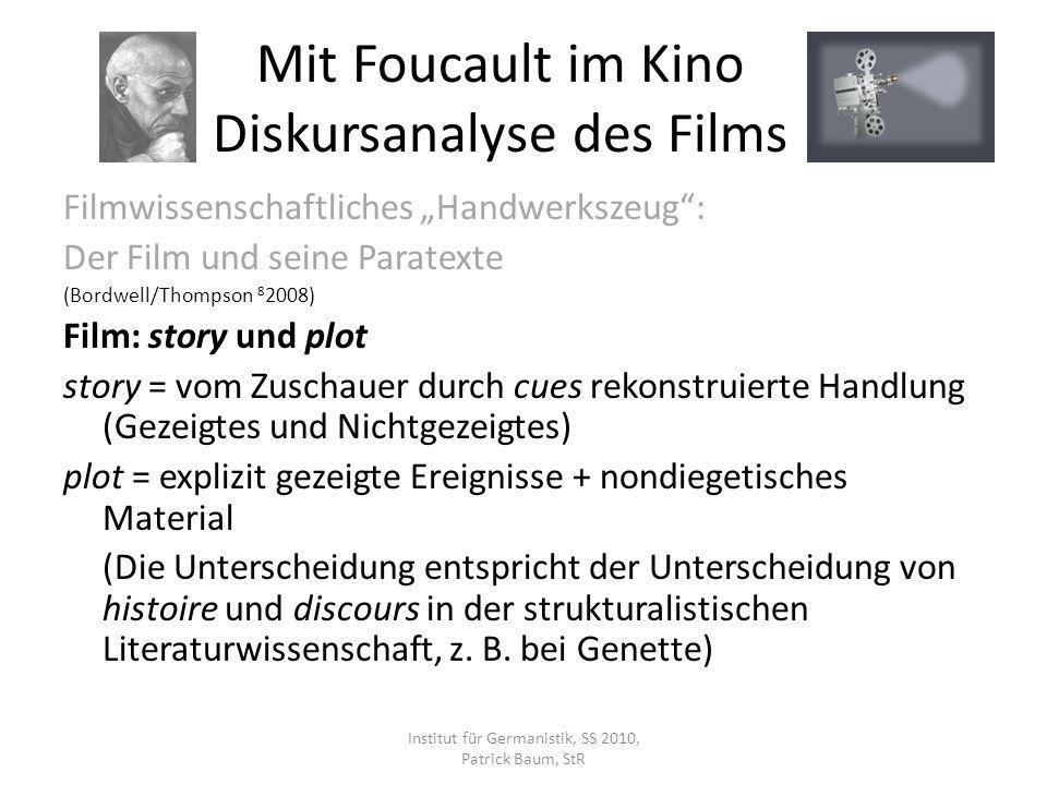 Filmwissenschaftliches Handwerkszeug: Der Film und seine Paratexte (Bordwell/Thompson 8 2008) Film: story und plot story = vom Zuschauer durch cues re
