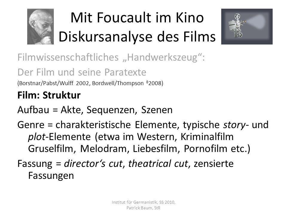 Filmwissenschaftliches Handwerkszeug: Der Film und seine Paratexte (Borstnar/Pabst/Wulff 2002, Bordwell/Thompson 8 2008) Film: Struktur Aufbau = Akte,
