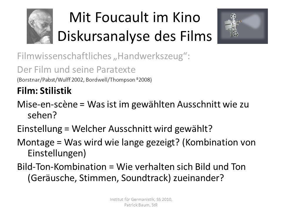 Filmwissenschaftliches Handwerkszeug: Der Film und seine Paratexte (Borstnar/Pabst/Wulff 2002, Bordwell/Thompson 8 2008) Film: Stilistik Mise-en-scène