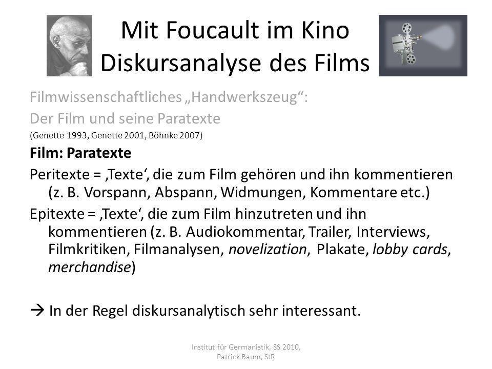Filmwissenschaftliches Handwerkszeug: Der Film und seine Paratexte (Genette 1993, Genette 2001, Böhnke 2007) Film: Paratexte Peritexte = Texte, die zu
