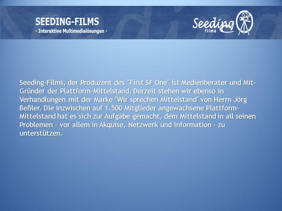 Seeding-Films, der Produzent des First SF One ist Medienberater und Mit- Gründer der Plattform-Mittelstand.