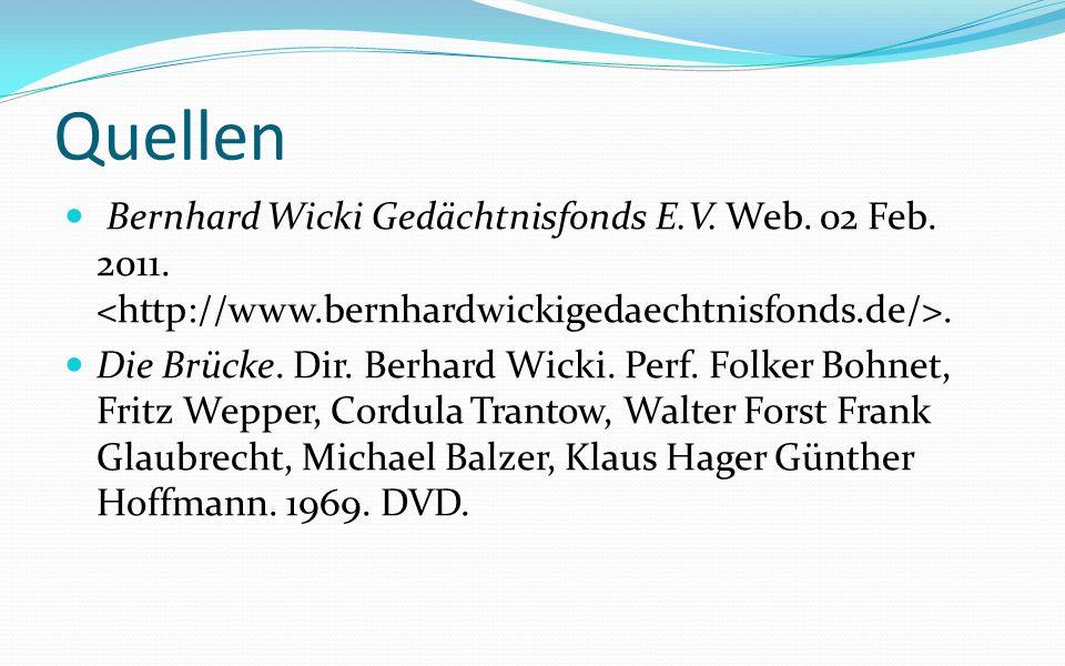 Quellen Bernhard Wicki Gedächtnisfonds E.V. Web. 02 Feb.