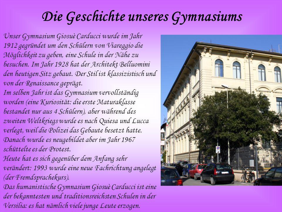 Die Geschichte unseres Gymnasiums Unser Gymnasium Giosuè Carducci wurde im Jahr 1912 gegründet um den Schülern von Viareggio die Möglichkeit zu geben,