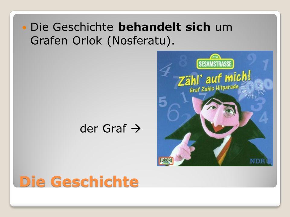 Die Geschichte Die Geschichte behandelt sich um Grafen Orlok (Nosferatu). der Graf